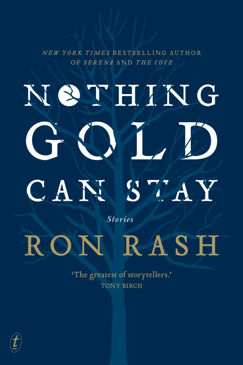Nothing Gold Can Stay Stories By Ron Rash
