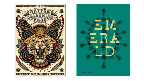 'The Tattoo Colouring Book' by Megamunden, (Laurence King), €11.51. 'Emerald- 21 Centuries of Jewelled Opulence and Power' by Joanna Hardy, Hettie Judah, Jonathon Self and France Sozzani, £75 (Thames & Hudson), December 16th