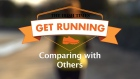 Get Running Week 3 Tip - Comparing with Others