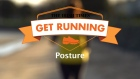 Get Running Week 4: Technique - Posture