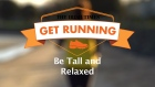 Get Running Week 5  - Technique: Be Tall and Relaxed