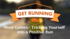 Get Running Week 6 -  Tip: Mind Games