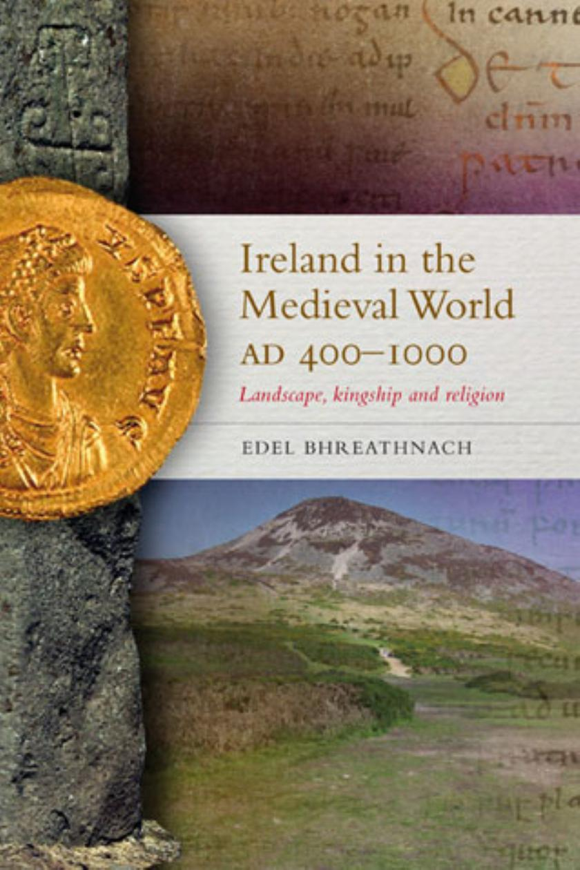 Fresh Portrait Of Our Ancient Past Ireland In The Medieval World Ad Axis Gaul 400 1000