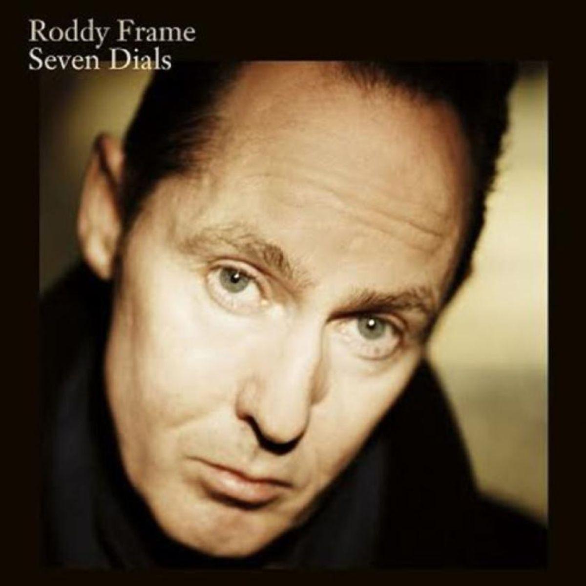 Roddy Frame: Seven Dials