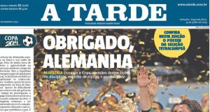 Brazilian  newspaper A Tarde's headline thanks Germany for stopping arch-rivals Argentina from claiming world cup victory in their country.