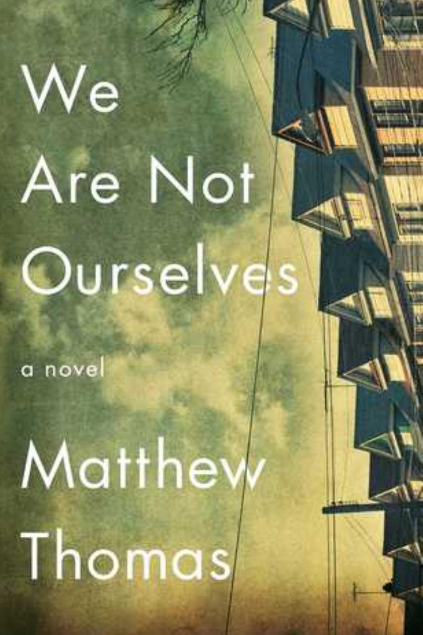 we are not ourselves by matthew thomas upwardly mobile on we are not ourselves by matthew thomas upwardly mobile on downward spiral