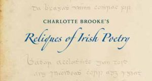 "Charlotte Brooke: No portrait of this pioneering 18th-century scholar and literary translator is known. In her preface to Reliques of Irish Poetry, Brooke wrote: ""…it is really astonishing of what various and comprehensive powers this neglected language [Irish] is possessed. In the pathetic, it breathes the most beautiful and affecting simplicity; in the bolder species of composition, it is distinguished by a force of expression, a sublime dignity, and rapid energy, which is scarcely possible for any translator fully to convey; as it sometimes fills the mind with ideas altogether new, and which, perhaps, no modern language is entirely prepared to express."""