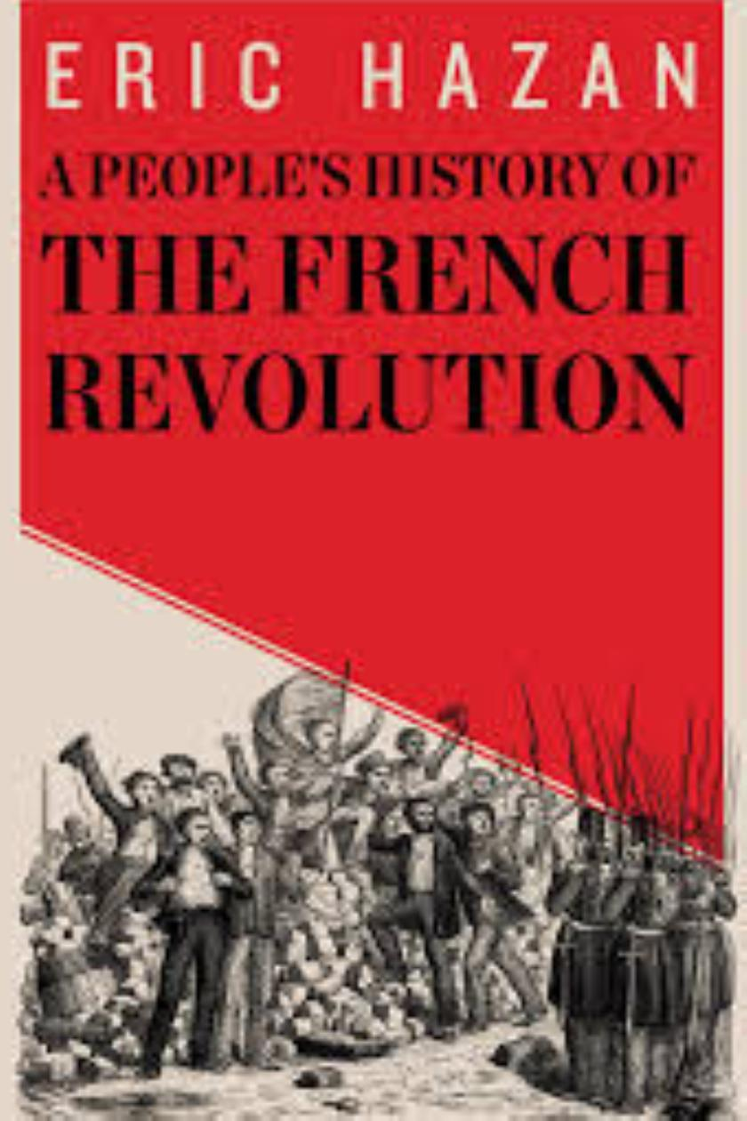 review a people s history of the french revolution by eric hazan