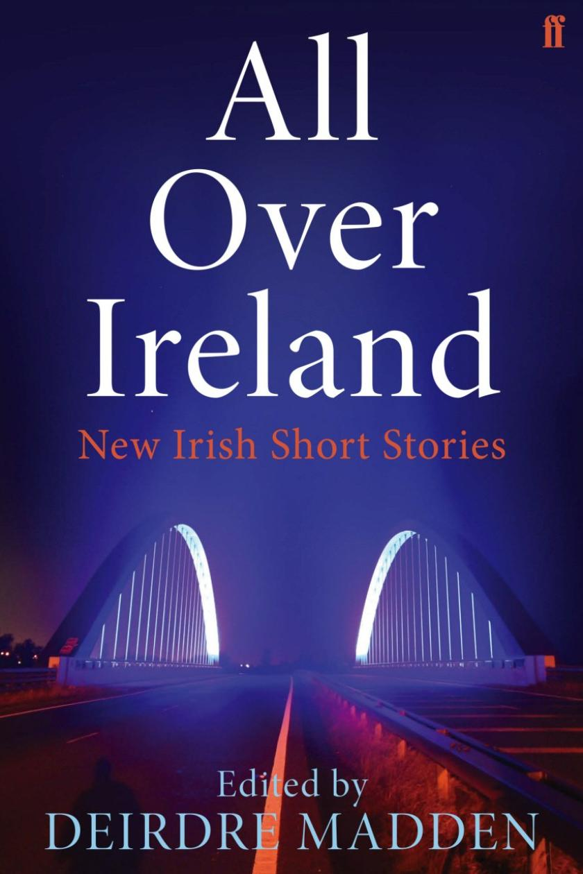 Review: All Over Ireland: New Irish Short Stories, edited by Deirdre