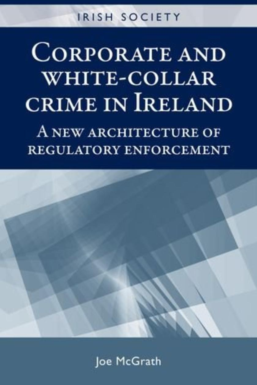 Corporate and White-Collar Crime in Ireland review: weapons of choice are  'spreadsheets and meetings'
