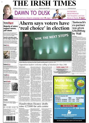 "April 30th, 2007: Speaking after he went to Áras an Uachtaráin to get the President's  signature on an order for the dissolution of the 29th Dáil, Taoiseach Bertie Ahern says voters have a 'real choice' between 'two very different alternatives' in the election.   ""No one knows what the outcome of this election will be. The people have a real choice and two very different alternatives before them. That choice will frame Ireland's future, and the consequences of this election will be felt for many years to come,"" he said."