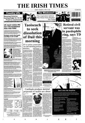 "April 25, 2002:  Taoiseach Bertie Ahern visits Aras an Uachtarain at 9am to request that the President, Mrs McAleese, dissolve the 28th Dail, marking the end of the longest-serving Dáil in peacetime. The manner of Mr Ahern's announcement did  not go down well with some.   ""It is without precedent for a Taoiseach to come in to a virtually empty chamber and make an announcement dissolving the Dáil without the courtesy of notifying Opposition leaders that such a statement of such importance was to be made. It marks a shoddy end to a shoddy government ,"" said Labour Party leader Ruairi Quinn."