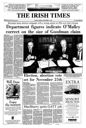 November 5th, 1992: the Fianna Fáil-Progressive Democrat Government collapses and  Taoiseach Albert Reynolds embarks on a 20-day general election campaign head of a November 25th vote.   Ireland will vote on three separate abortion referendums on the same day, dealing with the right to travel , the right to information and the-provision of limited abortion in the Republic.
