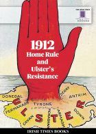 1912 Home Rule and Ulster's Resistance