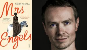 "The Times of London on Mrs Engels: ""Gavin McCrea is triumphant in his exuberant debut in creating Lizzie's voice; she is dazzlingly convincing. Voices that feel authentic to their period and yet brim with life and verve are so rare that Mrs Engels is my book of the month"""