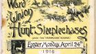 Part of a  racecard for the Ward Union Hunt Steeplechases at Fairyhouse racecourse on Easter Monday 1916, which was  attended by many British soldiers garrisoned in Ireland who were therefore unable to respond immediately to the rebellion. It sold for €4,000 at Whyte's