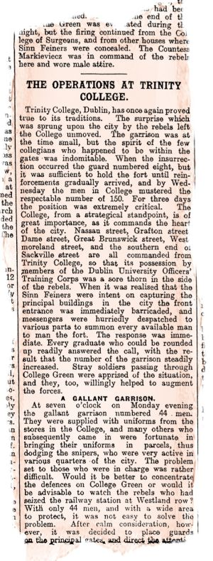"'True' Trinity: The Irish Times noted that during the Easter Rising the college was ""true to its traditions"" and defended the grounds from the rebels."