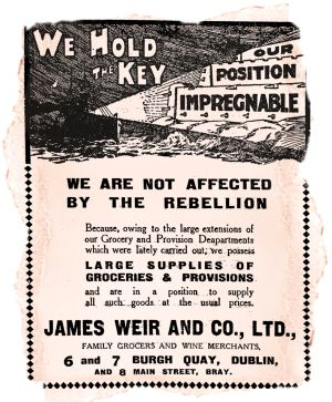 "James Weir and Co:  It's not entirely clear to what this grocer holds the key, but it is clear that it's ""not affected by the rebellion"""