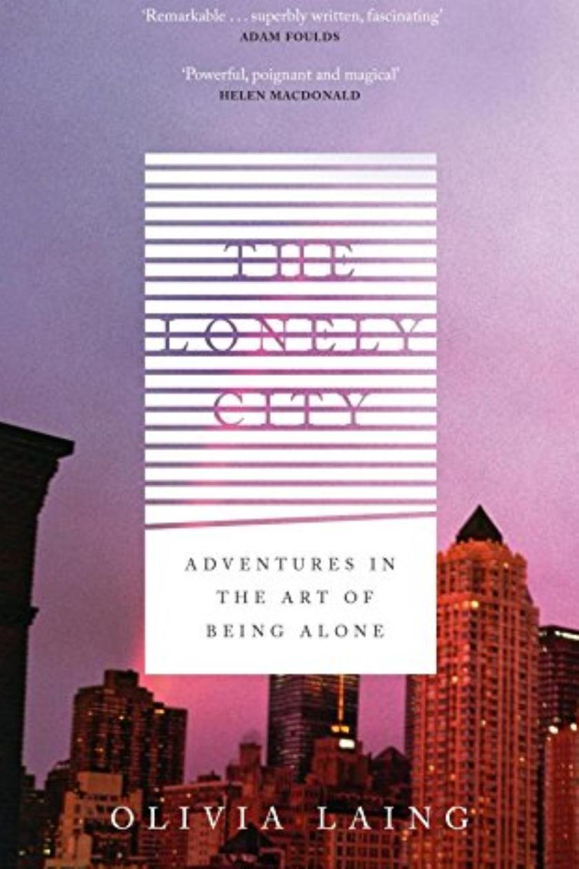 The Lonely City Adventures In Art Of Being Alone By Olivia Inside Flats Joyce Pink Laing Review