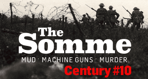 The Somme: Mud, Machine Guns and Murder.