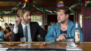 Ryan Gosling and Russell Crowe:  Crowe finds the comedy in extreme boorishness and Gosling is a revelation as a buffoon with a toddler-scream.