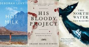Hot Milk b y Deborah Levy; His Bloody Projec by Graeme Macrae Burnet; The North Water by Ian McGuire