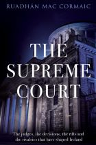 The Supreme Court by Ruadhán Mac Cormaic Penguin Ireland, 456pp, €26.99