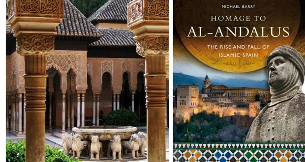 in search of al andalus an irishman charts rise and fall of