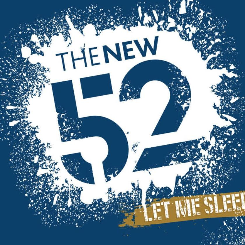 The New 52 - Let Me Sleep album review: three times a charm
