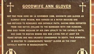 "A plaque commemorating Ann ""Goody"" Glover near the site of her hanging in Boston in 1688."