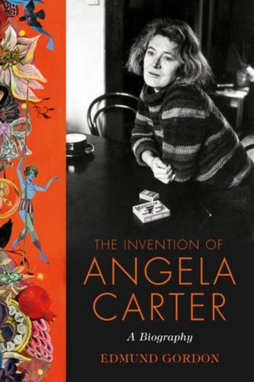 The Invention of Angela Carter review: a radical, romantic genius