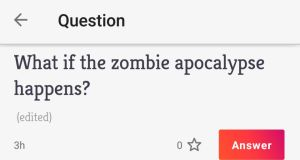Apocalypse now: you are as likely to find a question on zombies as on the relative merits of   Android tablets and the iPad.