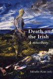 Death and the Irish: A miscellany By Salvador Ryan (editor) Wordwell Ltd, 293 pp, €25