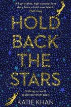 Hold Back the Stars By Katie Khan Penguin Sara Keating