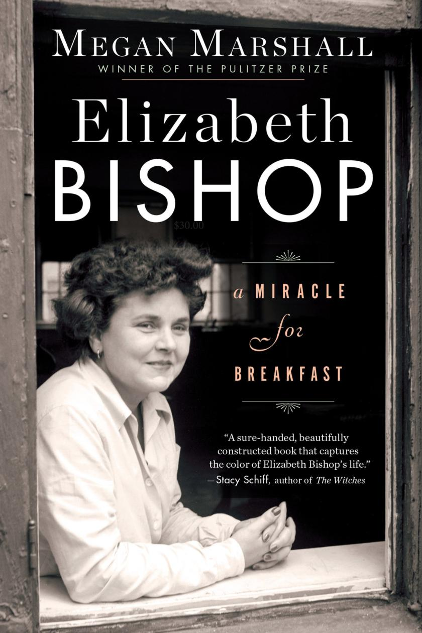 Elizabeth Bishop: A Miracle For Breakfast Review €� Biography Of A Brave Poet