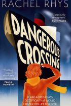 Anna Carey A Dangerous Crossing By Rachel Rhys Doubleday, £12.99