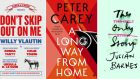 Don't Skip Out on Me by Willy Blautin; A Long Way From Home by Peter Care; The Only Story by Julian Barnes