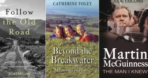 Follow the Old Road by Jo Kerrigan; Beyond the Breakwater by Catherine Foley; and Martin McGuinness: The Man I Knew by Jude Collins
