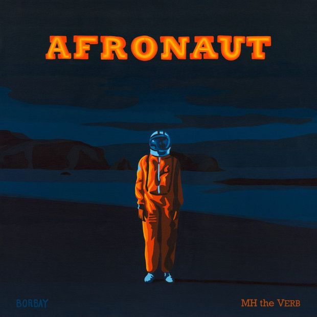 "MH the Verb – ""Afronaut"""