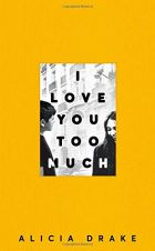 I Love You Too Much By Alicia Drake Review City Of Light Proves