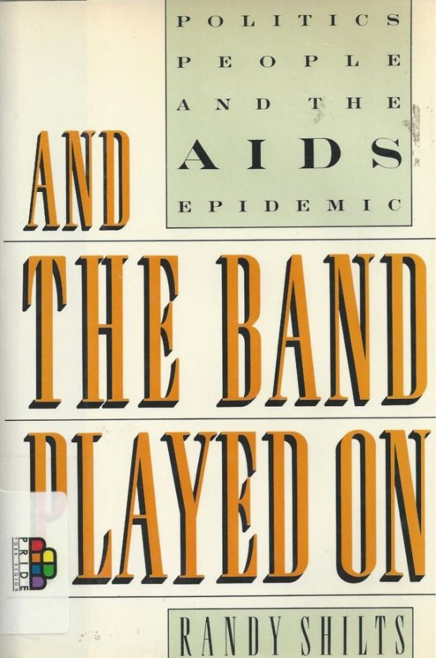 In Praise Of Older Books And The Band Played On By Randy Shilts 1987