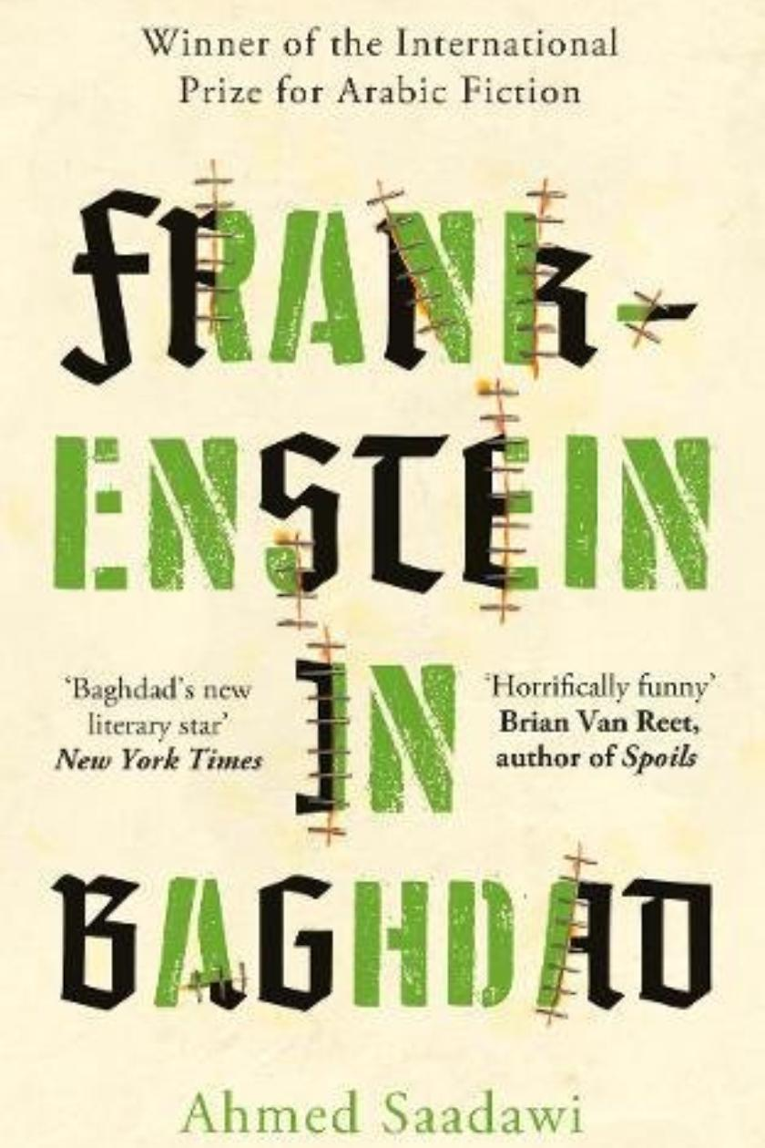"""Image is of cover design of Frankenstein in Baghdad by James Jones. Image shows the words """"Frankenstein in Baghdad"""" with letters in green and black and with some stitches over some of the letters."""