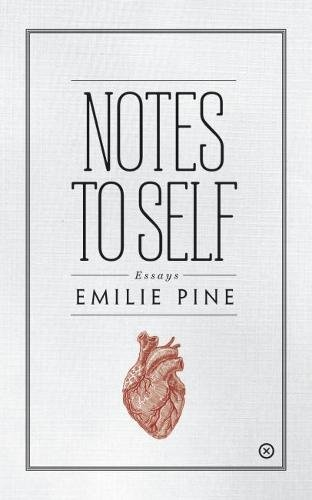 notes to self essays by emilie pine  startling essays on addiction  notes to self essays by emilie pine  startling essays on addiction  infertility and rape