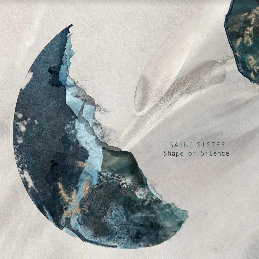 Saint Sister: Shape of Silence review – Atmosfolk to see you ...