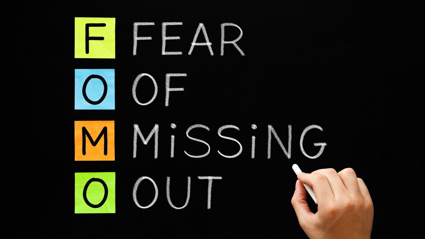 FOMO: Are you afraid of missing out?