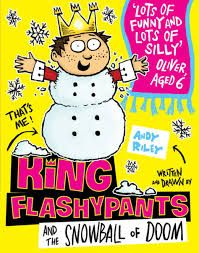 Andy Riley's hilarious King Flashypants and the Snowball of Doom is the perfect bedtime story for slightly younger readers