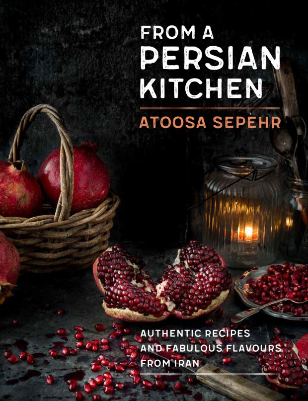 Atossa Sepehr: From a Persian Kitchen (Robinson, £26)