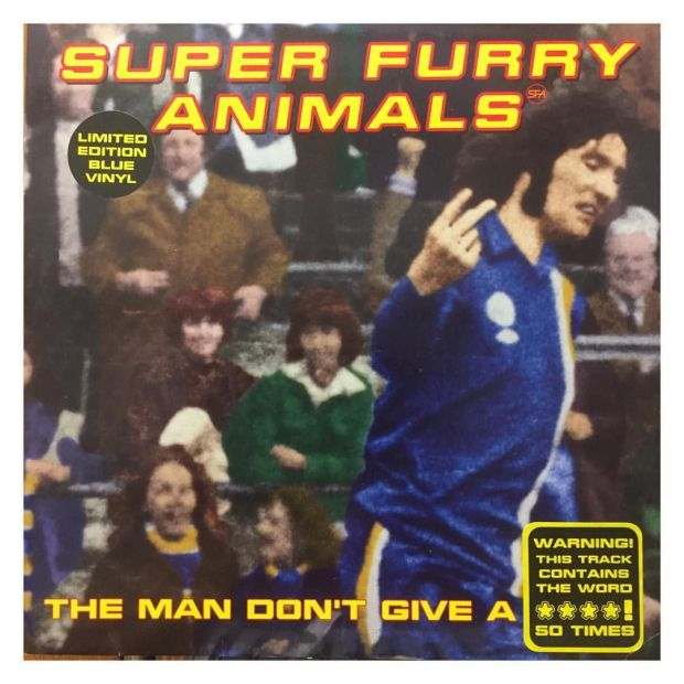 The cover of Super Furry Animals' single The Man Don't Give a Fuck