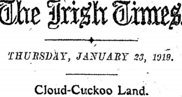 The Irish Times gave its views on the meeting of the first Dáil in 1919 in a January 23rd editorial