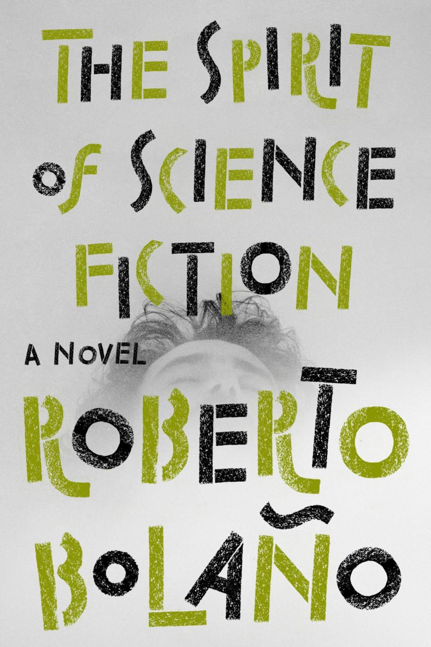 Roberto Bolaño's The Spirit of Science Fiction: a little